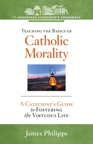 Teaching the Basics of Catholic Morality
