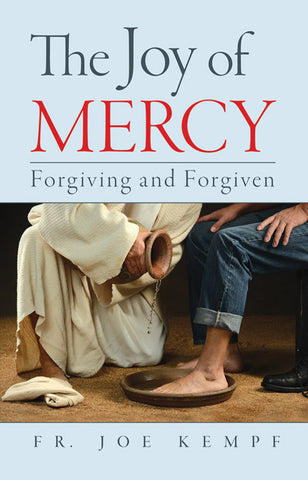 The Joy of Mercy Forgiving and Forgiven (Tax Exempt Buyers Only)