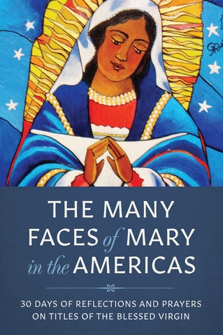 The Many Faces of Mary in the Americas (Tax Exempt Buyers Only)