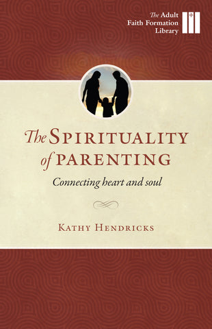 The Spirituality of Parenting