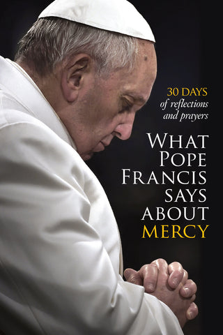 What Pope Francis Says About Mercy (Tax Exempt Buyers Only)