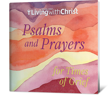 Psalms and Prayers for Times of Grief - Living with Christ Special Issue (Tax Exempt Buyers Only)