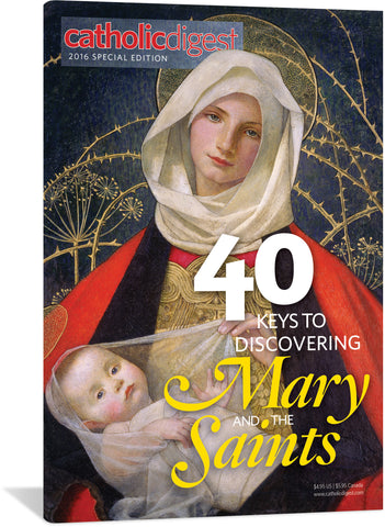 40 Keys To Discovering Mary And The Saints - Catholic Digest Special Issue (Tax Exempt Buyers Only)