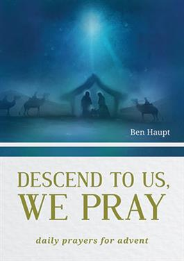 """Descend To Us, We Pray"""
