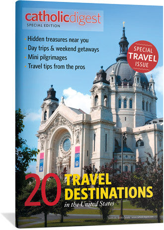 20 Travel Destinations in the U.S. - Catholic Digest Special Issue (Tax Exempt Buyers Only) - NOW ONLY