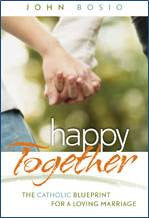 Happy Together: The Catholic Blueprint for a Loving Marriage (Tax Exempt Buyers Only)
