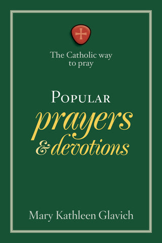 The Catholic Way to Pray-Popular Prayers and Devotions