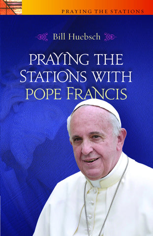 Praying the Stations with Pope Francis (Tax Exempt Buyers Only)