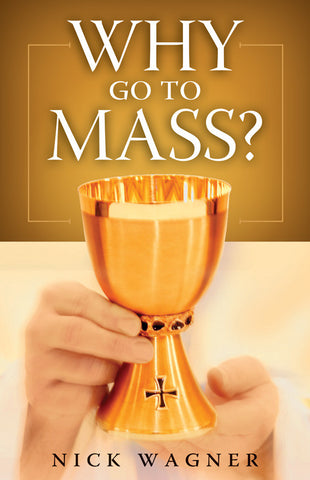 Why Go to Mass? (Tax Exempt Buyers Only)