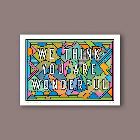 WE THINK YOU ARE WONDERFUL