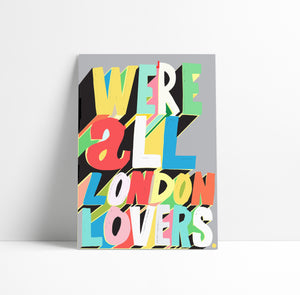 WE'RE ALL LONDON LOVERS