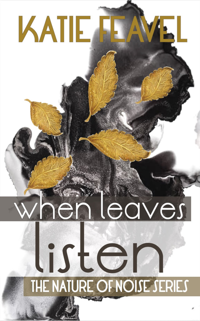 WHEN LEAVES LISTEN PAPERBACK