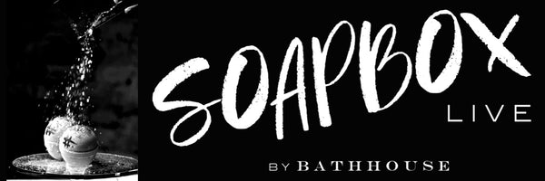 Announcing: Soapbox Live by Bathhouse