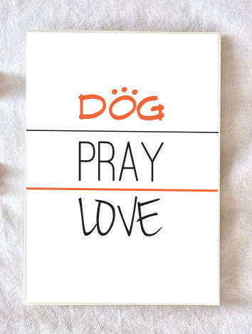 Dog Pray & Love - Keep them giving