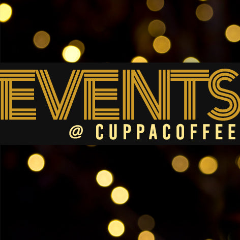 EVENTS @ CUPPACOFFEE