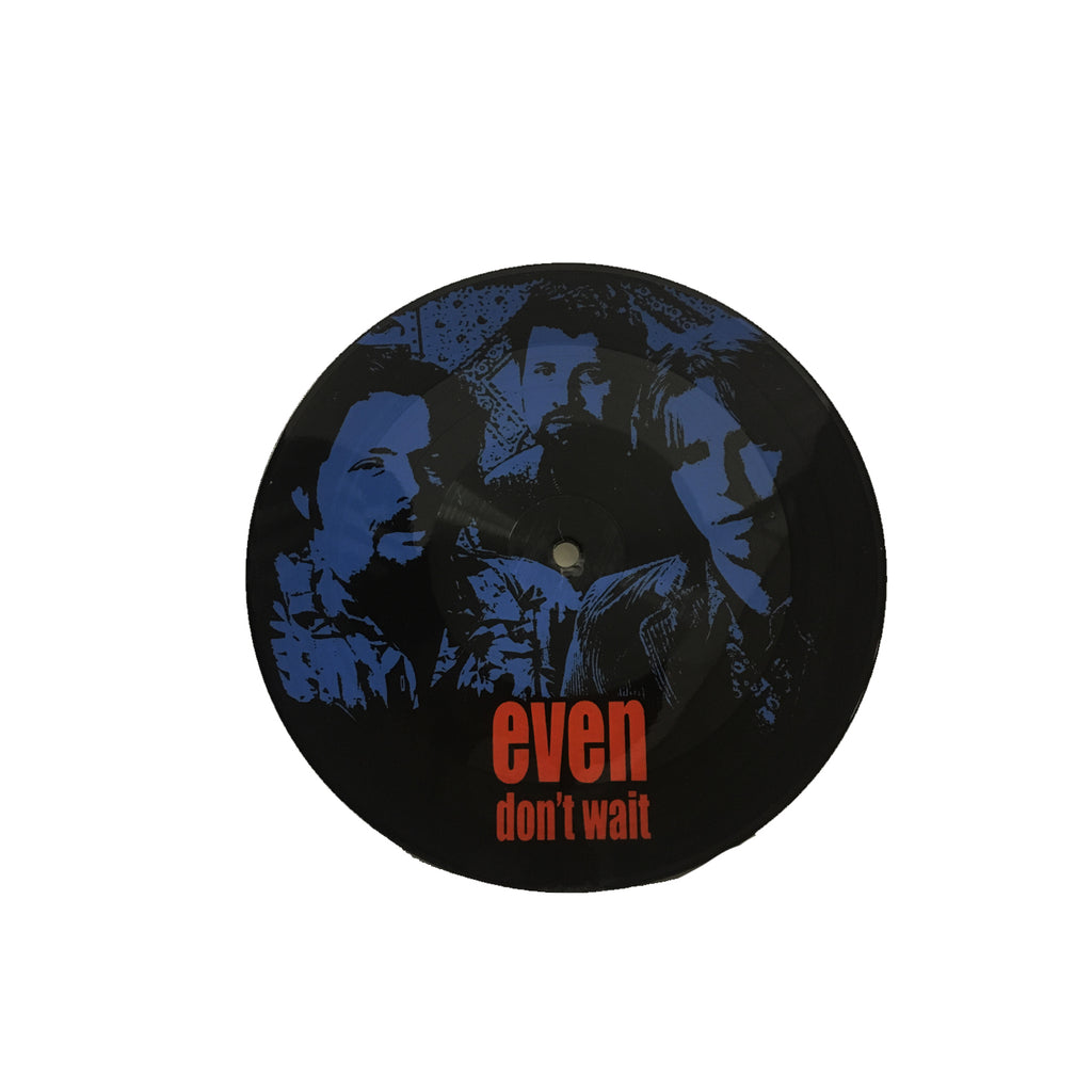 "Even - Don't Wait 7"" Pic Disc"