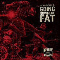 Fat Music Vol 8 - Going Nowhere Fat CD
