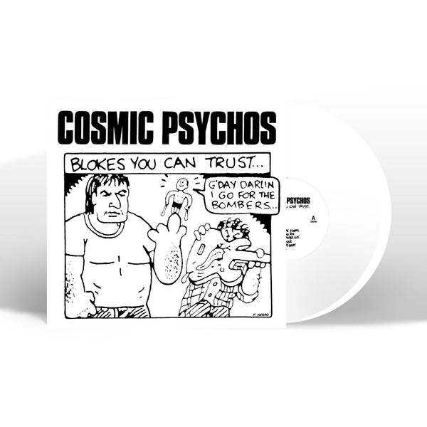 Cosmic Psychos - Blokes You Can Trust (1991) LP (White Vinyl)