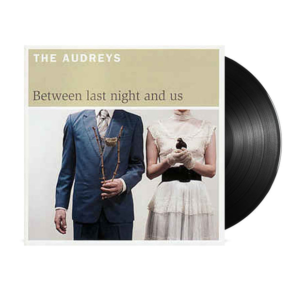 The Audreys - Between Last Night & Us LP