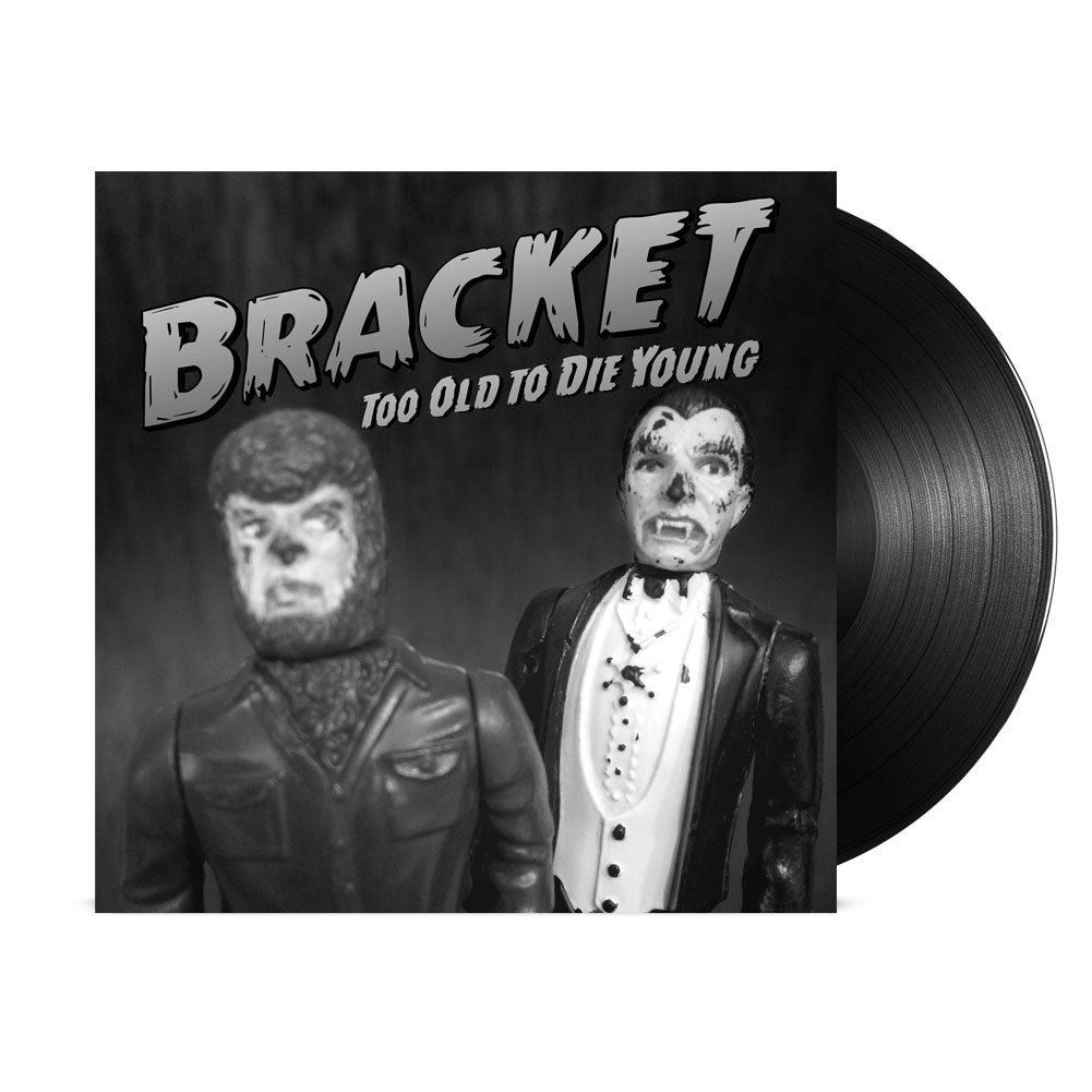Bracket - Too Old To Die Young LP (Black)