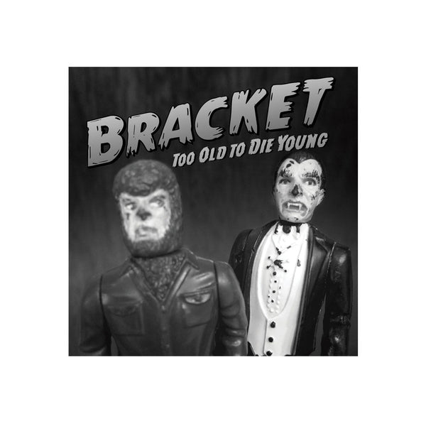 Bracket - Too Old To Die Young CD
