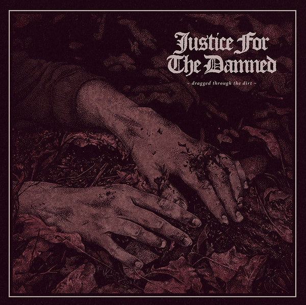 Justice For The Damned - Dragged Through The Dirt CD