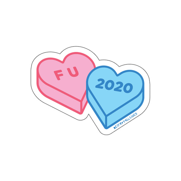 Destroy All Lines - F U 2020 Candy Hearts Sticker