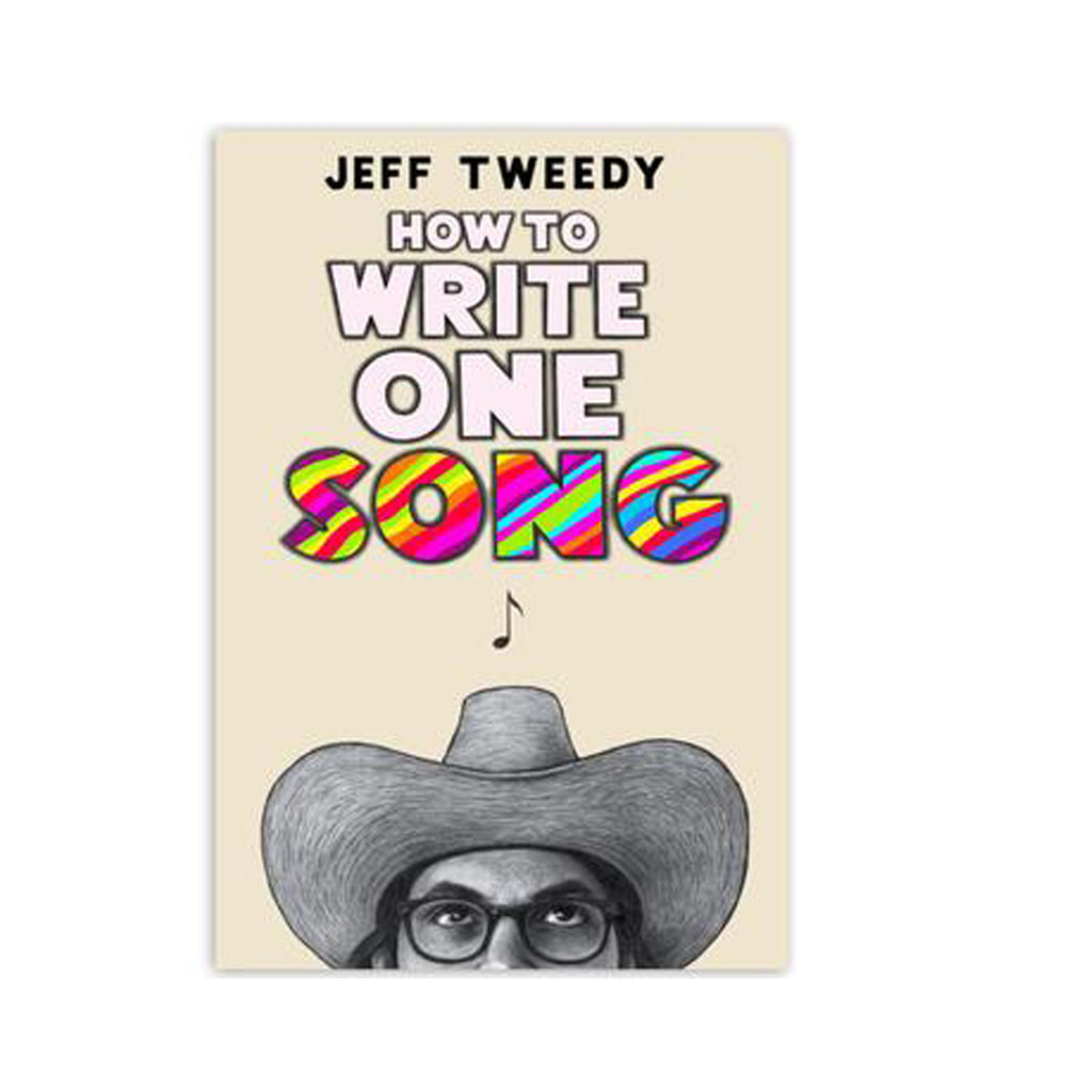 Jeff Tweedy - How To Write One Song Book
