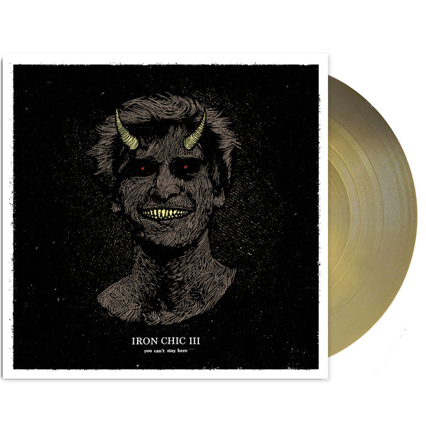 Iron Chic - You Can't Stay Here LP (Gold)