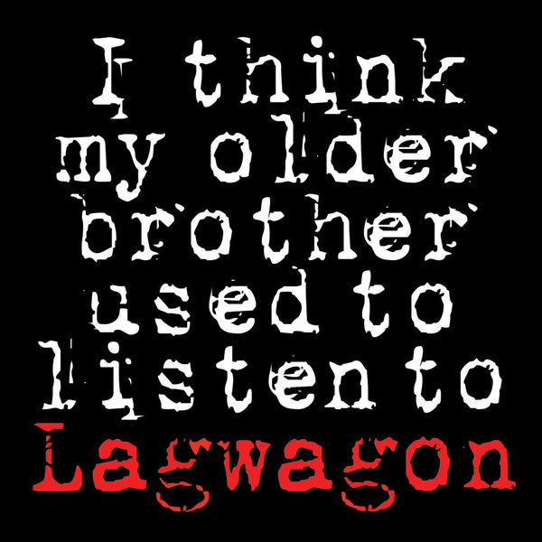 Lagwagon - I Think My Older Brother Used To Listen To Lagwagon CD