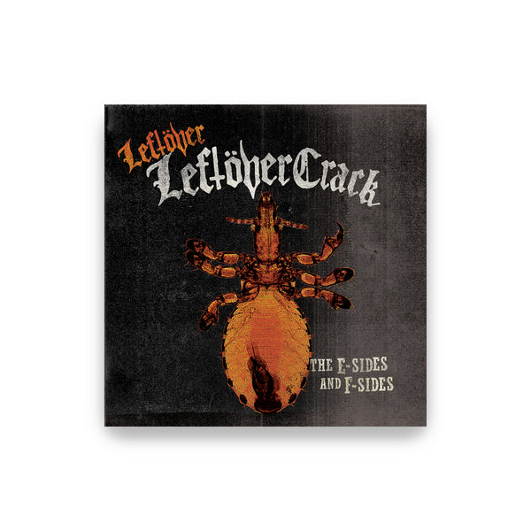 Leftover Crack - Leftover Leftover Crack The E and F sides CD