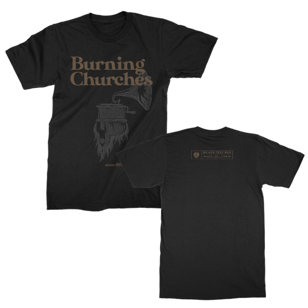 Me And That Man - Burning Churches T-shirt (Black)