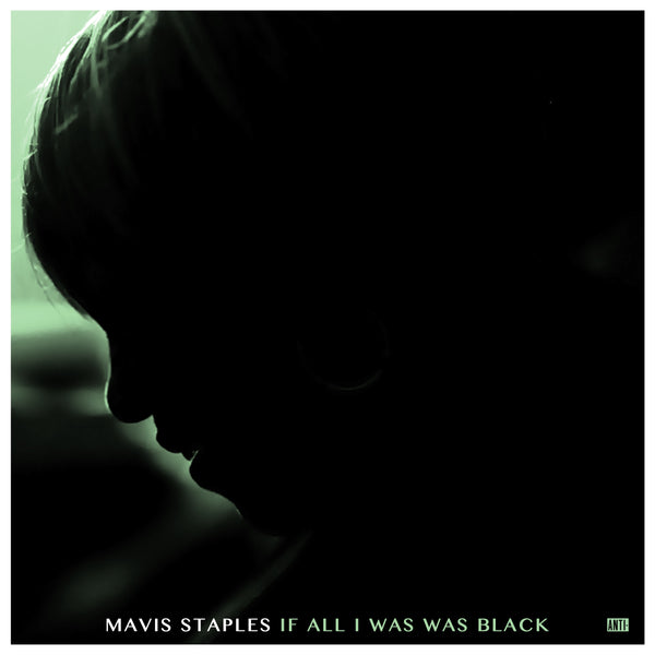 Mavis Staples - If All I Was Was Black CD