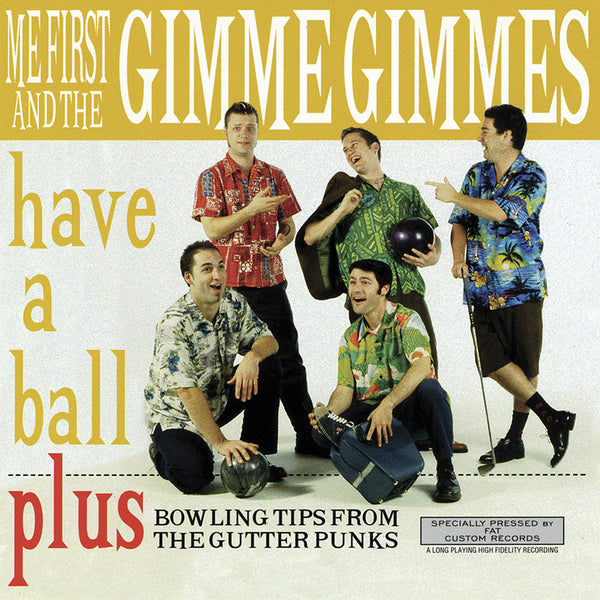 Me First And The Gimme Gimmes - Have A Ball CD