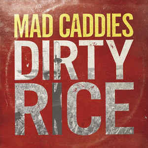 Mad Caddies - Dirty Rice CD