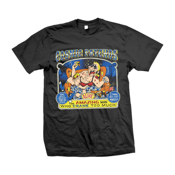 Cosmic Psychos - Man Who Drank Too Much T-shirt (Black)