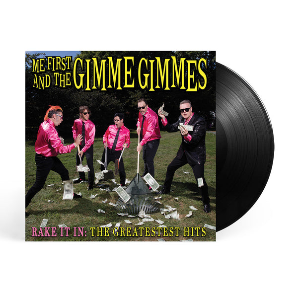 Me First and The Gimme Gimmes - Rake It In: The Greatest Hits LP (Black)