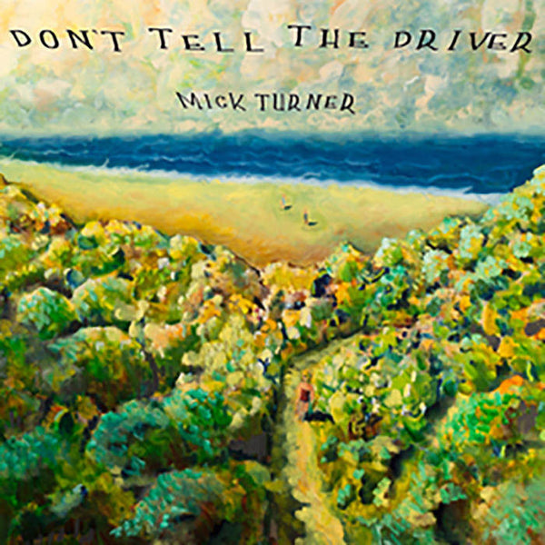 Mick Turner Don't Tell The Driver CD