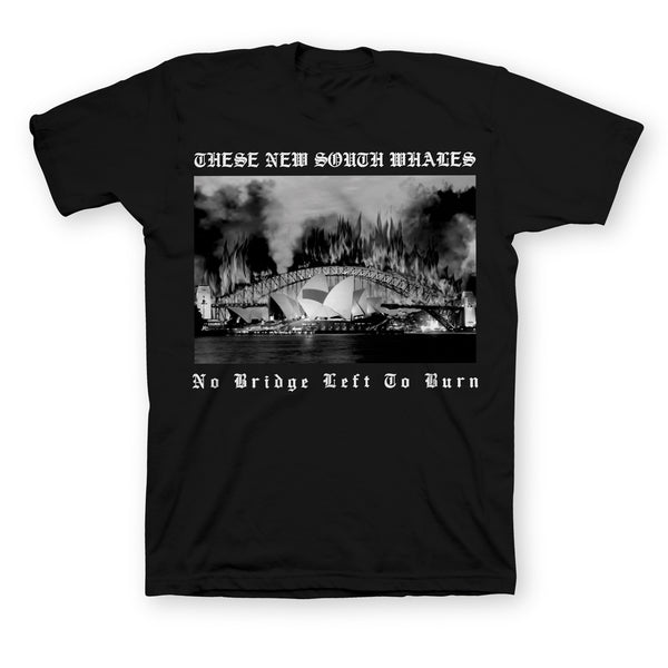 These New South Whales - No Bridge Left To Burn Tee (Black) front