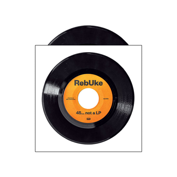 "RebUke - 45... not a LP (Colour 7"" vinyl)"