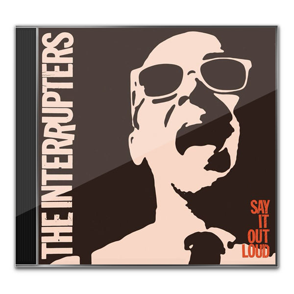 Interrupters Say It Out Loud CD