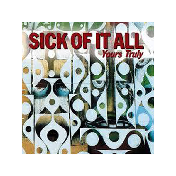Sick Of It All - Yours Truly CD