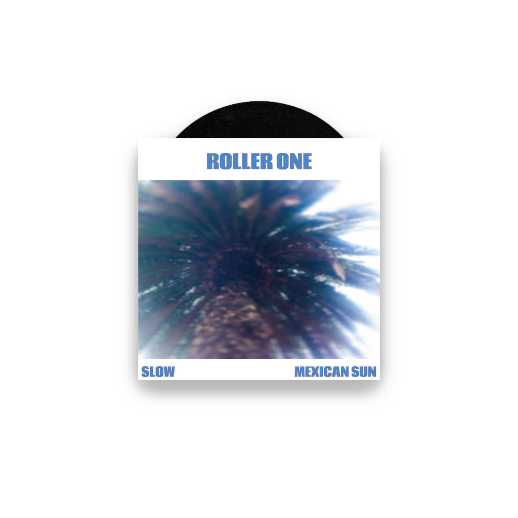 Roller One - Slow / Mexican Sun 7""