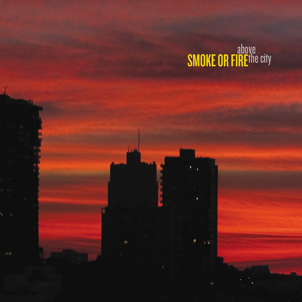 Smoke Or Fire - Above The City CD
