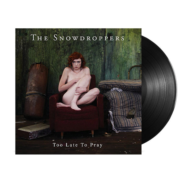 The Snowdroppers - Too Late To Pray LP