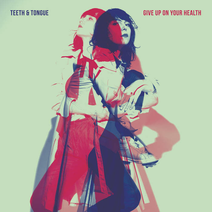 Teeth + Tongue - Give Up On Your Health CD
