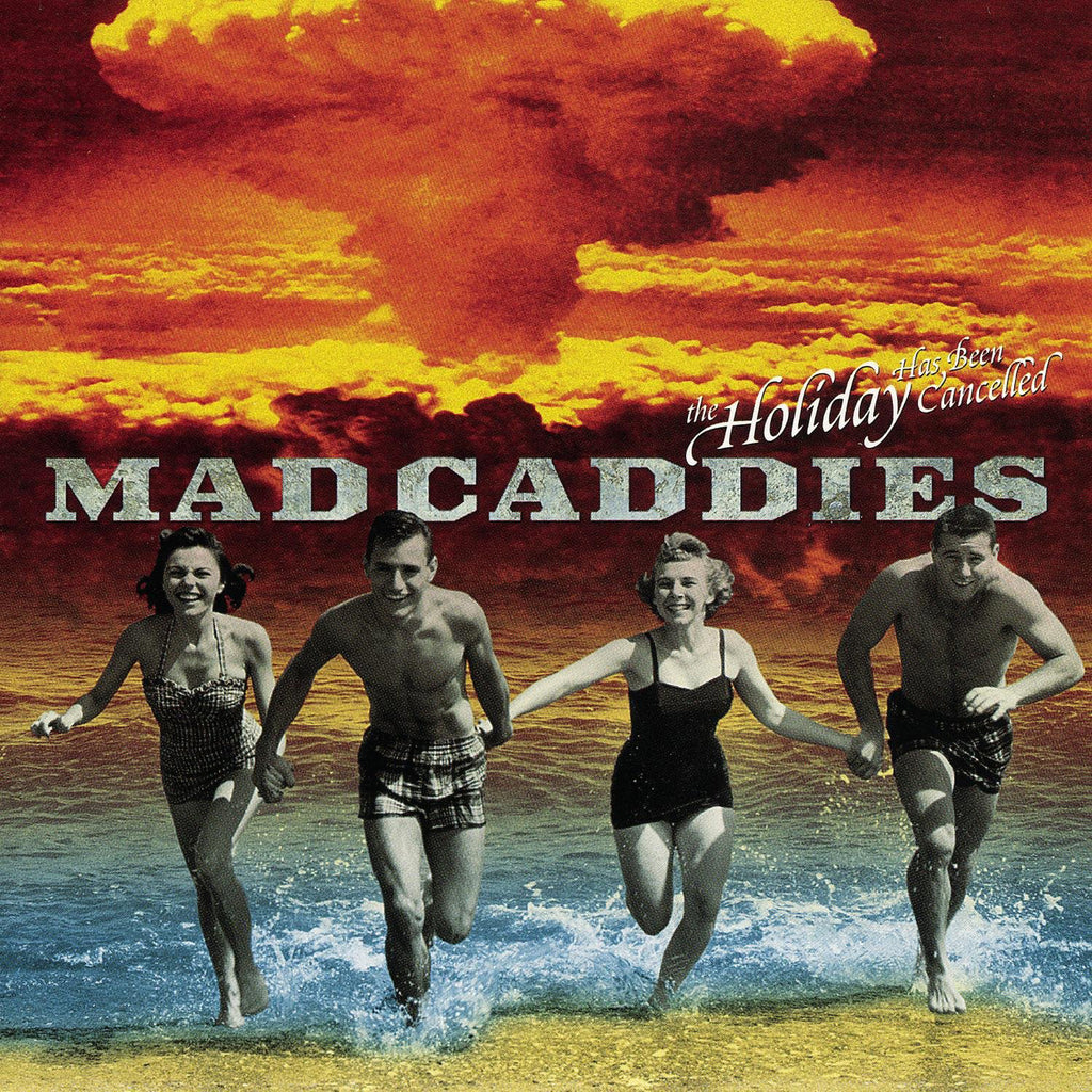Mad Caddies - The Holiday Has Been Cancelled CD