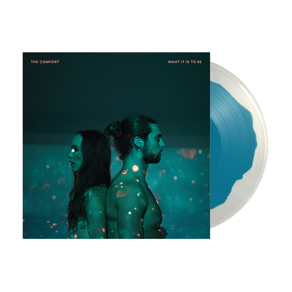 The Comfort - What It Is To Be LP (Sea Blue in Ultra Clear)