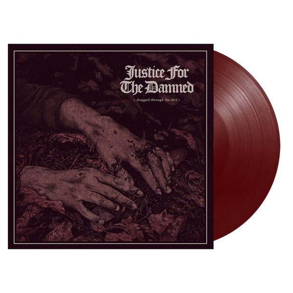 Justice For The Damned - Dragged Through The Dirt LP Oxblood
