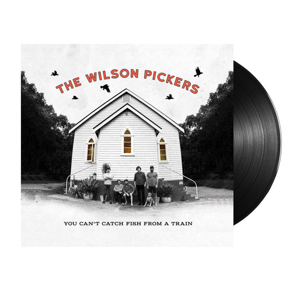 The Wilson Pickers - You Can't Catch Fish From A Train LP